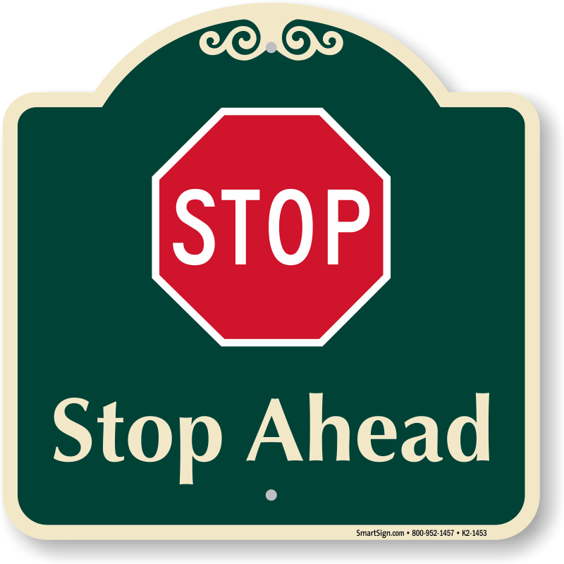 Stop Ahead Signature Sign, SKU: K2-1453