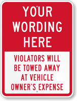 Customizable Violators Towed At Owner Expense Sign