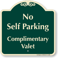 No Self Parking Complimentary Valet Signature Sign