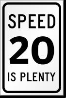 Speed 20 Is Plenty Sign