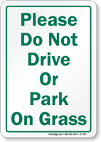 Do Not Drive Or Park On Grass Sign