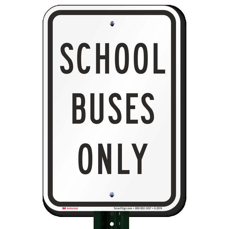 school buses only signs sku k2974