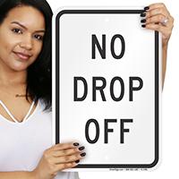 NO DROP OFF Drop Off Pick Up Sign
