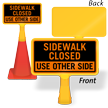 Sidewalk Closed Use Other Side ConeBoss Sign