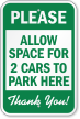 Allow Space For 2 Cars Park Here Sign