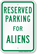 Parking Space Reserved For Aliens Sign