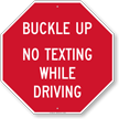 Buckle Up No Texting While Driving Sign