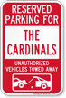 Reserved Parking For Cardinals Vehicles Tow Away Sign