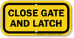 Close Gate And Latch Sign