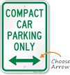 Compact Car Parking Only Bidirectional Arrow Sign
