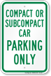Compact Or Subcompact Car parking Only Sign