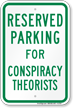 Novelty Parking Space Reserved For Conspiracy Theorists Sign