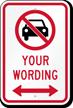 Customizable No Car Message Sign, Bidirectional Arrow