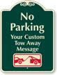 Customizable No Parking, Car Towed-Away Signature Sign