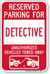 Reserved Parking For Detective Vehicles Tow Away Sign