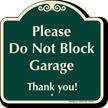 Do Not Block Garage Gate Signature Sign