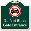 Do Not Block Gate Entrance Signature Sign
