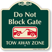 Dont Block Gate, Tow-Away Zone Signature Sign