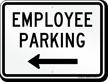 Employee Parking Left Arrow Sign