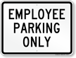 Employee Parking Only Sign