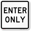 ENTER ONLY Aluminum Parking Sign