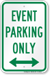 Event Parking Only Bidirectional Arrow Sign