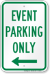 Event Parking Only Left Arrow Sign