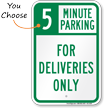 For Deliveries Only, Minute Parking Sign