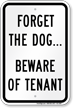 Forget The Dog Beware Of Tenant Sign