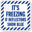 Ice Alert Its Freezing If Reflectors Show Blue Sign