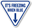 It's Freezing When Blue IceAlert Indicator Post mount Sign