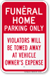Funeral Home Parking Only, Reserved Parking Sign