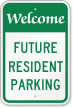Welcome Future Resident Reserved Parking Sign