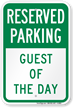 Guest Of The Day Reserved Parking Sign