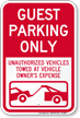 Guest Parking Only, Unauthorized Vehicles Towed Sign