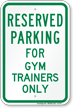 Novelty Parking Reserved For Gym Trainers Only Sign