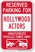 Reserved Parking For Hollywood Actors Tow Away Sign