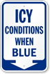 Icy Conditions When Blue Ice Alert Sign