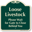 Loose Livestock, Wait For Gate to Close Signature Sign