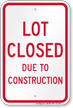 Lot Closed Due To Construction Sign