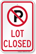 Lot Closed No Parking Sign