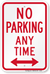 No Parking Anytime (bidirectional arrow) Aluminum Sign