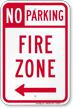 No Parking Fire Zone, Left Arrow Sign