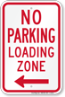 No Parking, Loading Zone Sign, Left Arrow