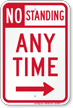 No Standing Any Time Sign, Right Arrow