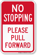 No Stopping, Pull Forward Parking Restriction Sign