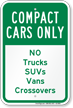 Compact Cars, No Trucks Suvs Vans Crossovers Sign