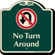 No Turn Around Signature Sign with Symbol