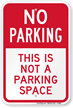 This Is Not A Parking Space Sign