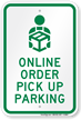Online Order Pick Up Parking Sign